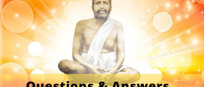 Ramakrishna Paramahansa Questions and Answers